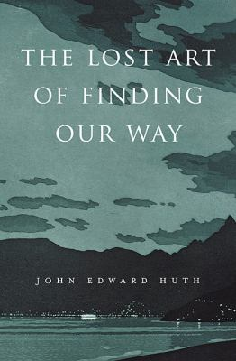 cover of the book The Lost Art of Finding Our Way