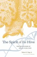 The spirit of the hive : the mechanisms of social evolution