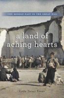 A land of aching hearts : the Middle East in the Great War
