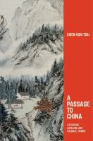 Passage to China : literature, loyalism, and colonial Taiwan /