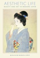 Aesthetic life : beauty and art in modern Japan /