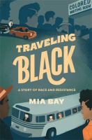 Title: Traveling black : a story of race and resistance Author:Bay, Mia