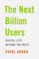 Next billion users : digital life beyond the West /