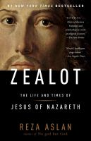 Cover of the book ZEALOT : The Life and Times of Jesus of Nazareth