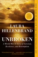 Cover of the book Unbroken : a World War II story of survival, resilience, and redemption