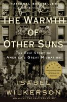 Cover of the book The warmth of other suns : the epic story of America's great migration