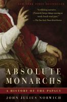 Cover of the book Absolute monarchs : a history of the papacy