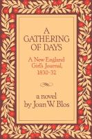 A Gathering of Days: A New England Girl's Journal, 1830-1832