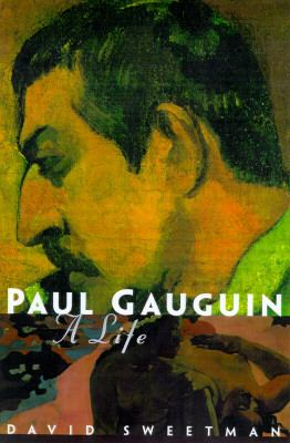 Paul Gauguin: A Life by David Sweetman