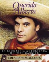 Querido Alberto: biografía autorizado de Juan Gabriel