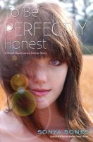 To be perfectly honest : a novel based on an untrue story