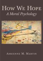 How we hope : a moral psychology