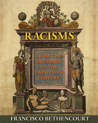 Book cover for Racisms : from the Crusades to the Twentieth Century / Francisco Bethencourt