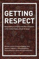 Getting respect : responding to stigma and discrimination in the United States, Brazil, and Israel /