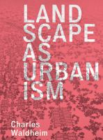 Landscape as urbanism : a general theory