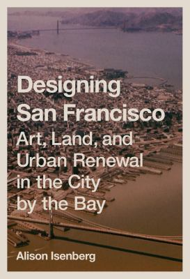 art, land, and urban renewal in the City by the Bay