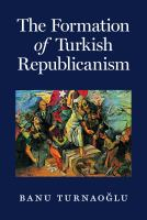 Formation of Turkish republicanism /