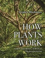 How plants work : form, diversity, survival /
