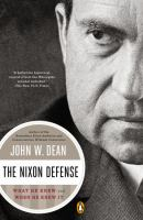 The Nixon defense [electronic resource] : what he knew and when he knew it