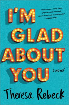Cover Image for I'm Glad About You by Theresa Rebeck