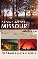 Driving across Missouri : a guide to I-70