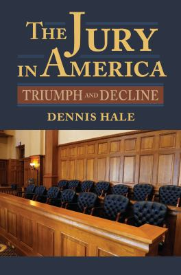 Book cover for The jury in America : triumph and decline / Dennis Hale