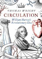 Circulation : William Harveys revolutionary idea