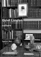 Quiet London : culture