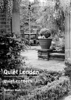 Quiet London. Quiet corners