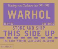 Warhol : the Andy Warhol catalogue raisonne. 04, Paintings and sculpture, late 1974-1976