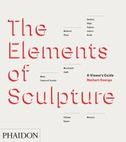 The elements of sculpture : a viewer's guide
