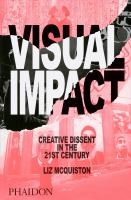 Visual impact : creative dissent in the 21st century