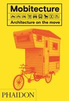 Mobitecture : architecture on the move /