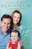 Bella's gift : how one little girl transformed our family and inspired a nation