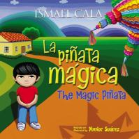 La piñata mágica = The magic piñata