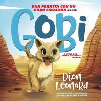 Gobi: una perrita con un gran corazón = Gobi: a little dog with a big heart
