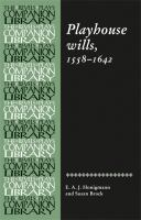 Playhouse wills, 1558-1642 : an edition of wills by Shakespeare and his contemporaries in the London theatre