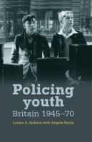 Policing youth : Britain, 1945-70