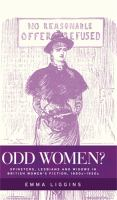 Odd women? : spinsters, lesbians and widows in British women's fiction, 1850s-1930s