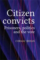 Citizen convicts : prisoners, politics and the vote