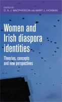 Women and Irish diaspora identities : theories, concepts and new perspectives