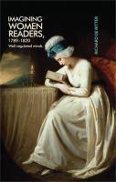 Imagining women readers, 1789-1820 : well-regulated minds