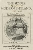 The senses in early modern England : 1558-1660