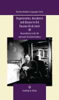 Degeneration, decadence and disease in the Russian fin de siècle : neurasthenia in the life and work of Leonid Andrew