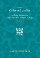 Order and conflict : Anthony Ascham and English political thought, 1648-1650