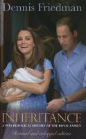 Inheritance : a psychological history of the Royal family