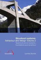 Structural systems [electronic resource] : behaviour and design. Volume 2, Spatial structural systems, foundations and dynamics