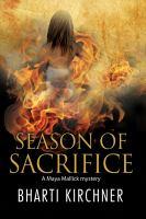 Season of Sacrifice: A Maya Mallick Mystery