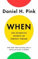 When : the scientific secrets of perfect timing /