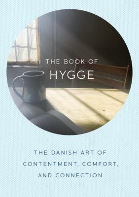 The Book of Hygge: The Danish Art of Contentment, Comfort, and Connection book jacket